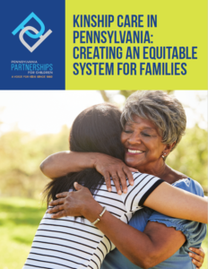 Cover Image: Kinship Care in Pennsylvania: Creating an Equitable System for Families – February 2021